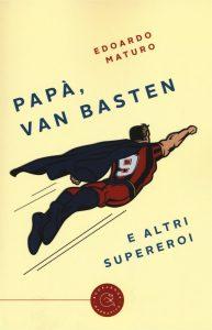 papà van basten e altri supereroi