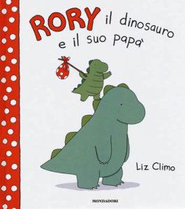 L. Climo, Rory il dinosauro e il suo papà, Mondadori